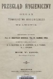 Przegląd Hygieniczny : organ Towarzystwa Hygienicznego. R.5, 1906, Spis rzeczy