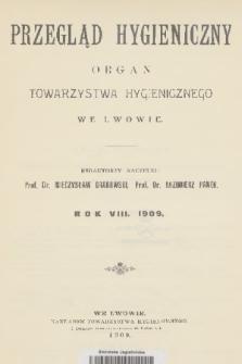 Przegląd Hygieniczny : organ Towarzystwa Hygienicznego. R.8, 1909, Spis rzeczy.