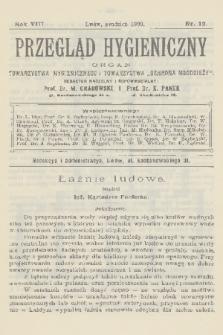 """Przegląd Hygieniczny : organ Towarzystwa Hygienicznego i Towarzystwa """"Ochrona Młodzieży"""". R.8, 1909, nr12"""