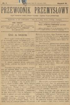 Przewodnik Przemysłowy : organ Towarzystwa zachęty przemysłu krajowego i krajowego Związku przemysłowego. R.6, 1901, nr1