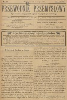 Przewodnik Przemysłowy : organ Towarzystwa zachęty przemysłu krajowego i krajowego Związku przemysłowego. R.6, 1901, nr16
