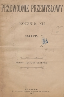 Przewodnik Przemysłowy. R.12, 1907, Spis rzeczy