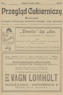 Przegląd Cukierniczy : miesięcznik przemysłu cukierniczego, przetworów owocowych i branż pokrewnych. R.4, 1929, nr6