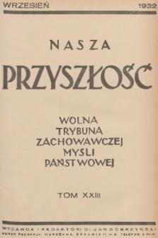 Nasza Przyszłość : wolna trybuna zachowawczej myśli państwowej. 1932, Tom23
