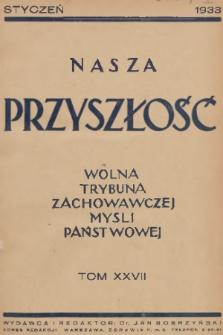Nasza Przyszłość : wolna trybuna zachowawczej myśli państwowej. 1933, Tom27