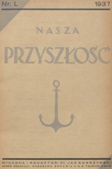 Nasza Przyszłość. 1937, Tom50