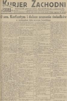 Kurjer Zachodni Iskra : dziennik polityczny, gospodarczy i literacki. R.22, 1931, nr263