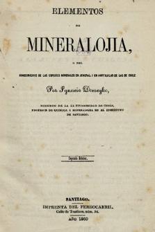 Elementos de mineralojia, odel conocimiento de las especies minerales en jeneral, ien particular de las de Chile