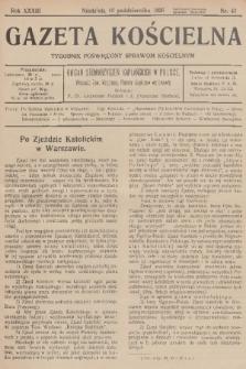 Gazeta Kościelna : tygodnik poświęcony sprawom kościelnym : organ stowarzyszeń kapłańskich w Polsce. R.33, 1926, nr41