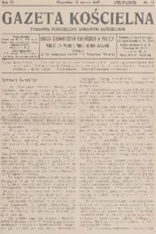 Gazeta Kościelna : tygodnik poświęcony sprawom kościelnym : organ stowarzyszeń kapłańskich w Polsce. R.40, 1933, nr11