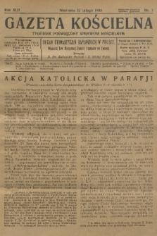 Gazeta Kościelna : tygodnik poświęcony sprawom kościelnym : organ stowarzyszeń kapłańskich w Polsce. R.42, 1935, nr7