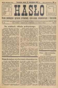 Hasło : pismo poświęcone sprawom politycznym, społecznym, gospodarczym i literackim. R.6, 1931, nr16