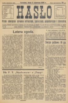 Hasło : pismo poświęcone sprawom politycznym, społecznym, gospodarczym i literackim. R.6, 1931, nr23