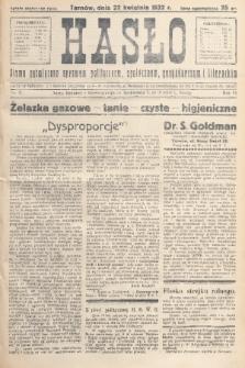 Hasło : pismo poświęcone sprawom politycznym, społecznym, gospodarczym i literackim. R.7, 1932, nr17