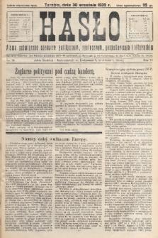 Hasło : pismo poświęcone sprawom politycznym, społecznym, gospodarczym i literackim. R.7, 1932, nr36