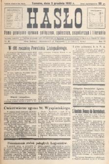 Hasło : pismo poświęcone sprawom politycznym, społecznym, gospodarczym i literackim. R.7, 1932, nr45