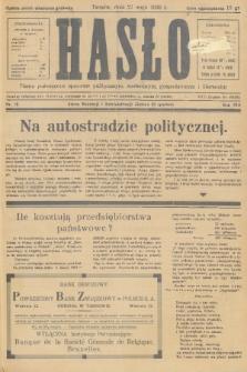 Hasło : pismo poświęcone sprawom politycznym, społecznym, gospodarczym i literackim. R.13, 1938, nr18