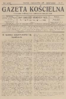 Gazeta Kościelna : tygodnik poświęcony sprawom kościelnym : organ stowarzyszeń kapłańskich w Polsce. R.35, 1928, nr41