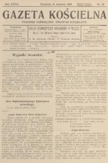Gazeta Kościelna : tygodnik poświęcony sprawom kościelnym : organ stowarzyszeń kapłańskich w Polsce. R.36, 1929, nr24