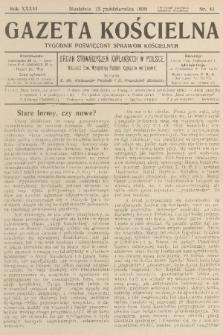 Gazeta Kościelna : tygodnik poświęcony sprawom kościelnym : organ stowarzyszeń kapłańskich w Polsce. R.36, 1929, nr41