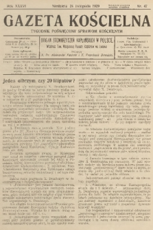 Gazeta Kościelna : tygodnik poświęcony sprawom kościelnym : organ stowarzyszeń kapłańskich w Polsce. R.36, 1929, nr47