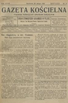 Gazeta Kościelna : tygodnik poświęcony sprawom kościelnym : organ stowarzyszeń kapłańskich w Polsce. R.39, 1932, nr9