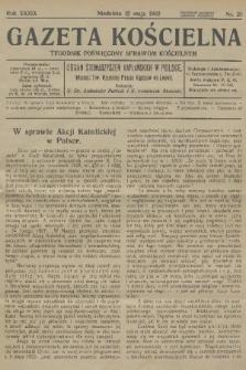 Gazeta Kościelna : tygodnik poświęcony sprawom kościelnym : organ stowarzyszeń kapłańskich w Polsce. R.39, 1932, nr20