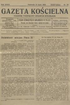 Gazeta Kościelna : tygodnik poświęcony sprawom kościelnym : organ stowarzyszeń kapłańskich w Polsce. R.39, 1932, nr30