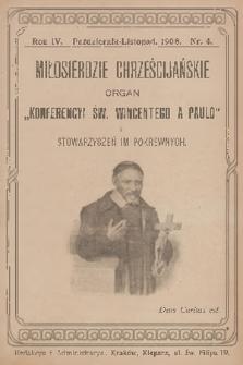 """Miłosierdzie Chrześcijańskie : organ """"Konferencyi św. Wincentego à Paulo"""" i stowarzyszeń im pokrewnych. R.4, 1908, nr4"""