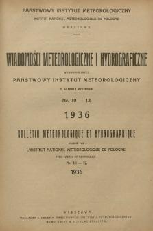 Wiadomości Meteorologiczne i Hydrograficzne = Bulletin Météorologique et Hydrographique. R.16, 1936, nr10-12 + wkładka