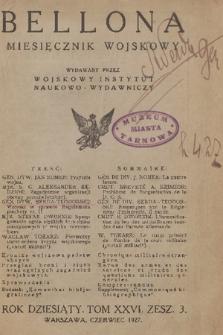 Bellona : miesięcznik wojskowy wydawany przez Wojskowy Instytut Naukowo-Wydawniczy. R.10, T.26, 1927, Zeszyt3