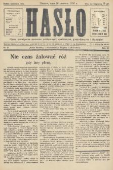 Hasło : pismo poświęcone sprawom politycznym, społecznym, gospodarczym i literackim. R.11, 1936, nr21