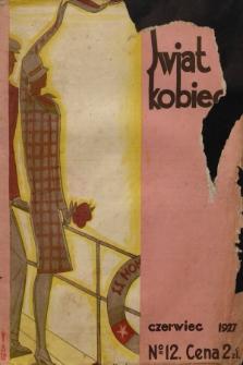Świat Kobiecy. R.7, 1927, nr12