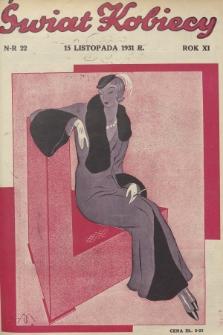 Świat Kobiecy. R.11, 1931, nr22