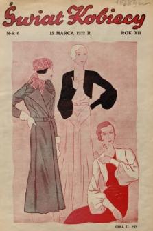 Świat Kobiecy. R.12, 1932, nr6