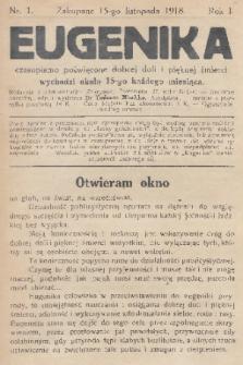 Eugenika : czasopismo poświęcone dobrej doli i pięknej śmierci. R.1, 1918, nr1