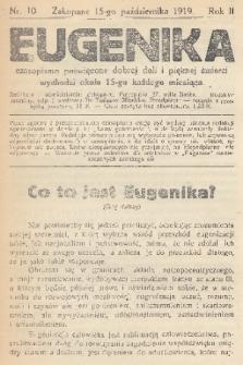 Eugenika : czasopismo poświęcone dobrej doli i pięknej śmierci. R.2, 1919, nr10