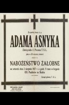 Za spokój duszy ś. p. Adama Asnyka założyciela i I. Prezesa T. S. L. jako w 30 rocznicę śmierci obędzie się nabożeństwo żałobne we wtorek dnia 2 sierpnia 1927 r. […]