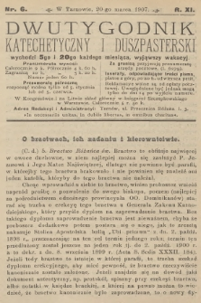 Dwutygodnik Katechetyczny i Duszpasterski. R.11, 1907, nr6