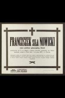 Franciszek Siła Nowicki : emer. profesor gimnazjalny, literat [...] zasnął w Panu dnia 3 września 1935 r. w Zawoji