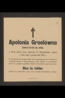 Apolonia Groelówna uczennica III. kursu Sem. naucz. żeńskiego [...] zasnęła w Panu dnia 5 października 1901 r. [...]
