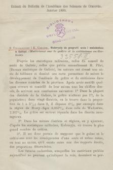 Materyały do geografii wola i matołectwa w Galicyi = Matériaux sur le goître et le crétinisme en Galicie