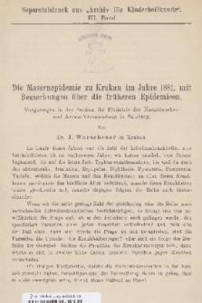 Die Masernepidemie zu Krakau im Jahre 1881, mit Bemerkungen über die früheren Epidemiean : Vorgetragen in der Section für Pädiatrie der Naturforscher- und Aerzte-Versammlung in Salzburg