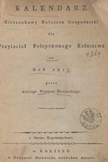 Kalendarz Kieszonkowy Rolniczo Gospodarski dla Przyiacioł Polepszonego Rolnictwa Na Rok 1815
