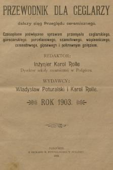 """Przewodnik dla Ceglarzy : dalszy ciąg """"Przeglądu ceramicznego"""". R.3, 1903, Spis rzeczy"""