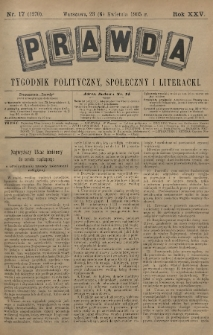 Prawda : tygodnik polityczny, społeczny i literacki. 1905, nr17