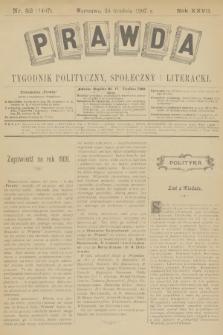 Prawda : tygodnik polityczny, społeczny i literacki. R.27, 1907, nr52