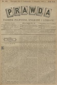 Prawda : tygodnik polityczny, społeczny i literacki. R.20, 1900, nr44