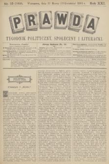 Prawda : tygodnik polityczny, społeczny i literacki. R.21, 1901, nr15
