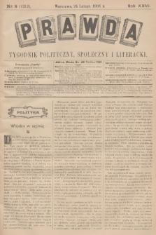Prawda : tygodnik polityczny, społeczny i literacki. R.26, 1906, nr8